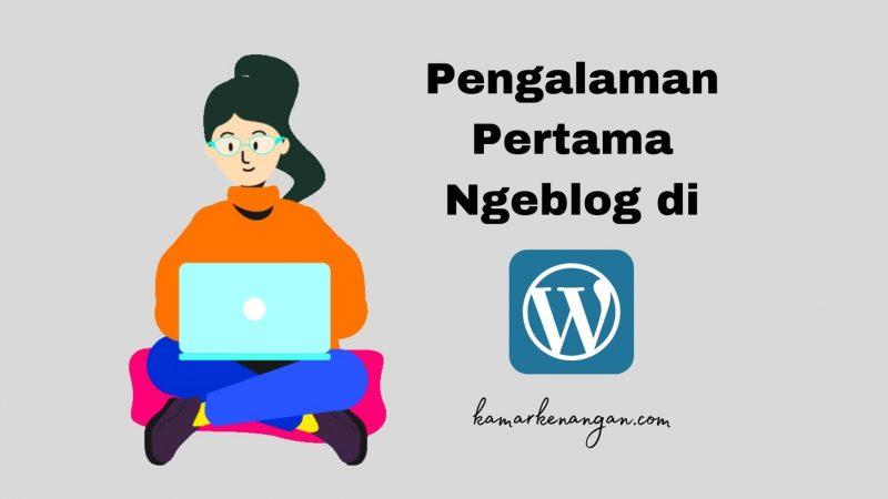 Pengalaman Pertama Ngeblog di WordPress