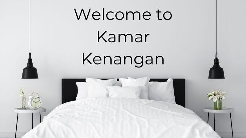 Welcome to Kamar Kenangan