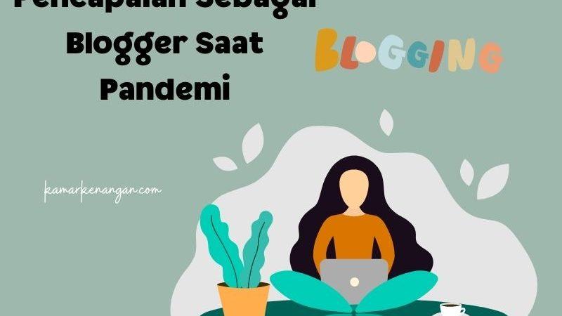 Pencapaian Sebagai Blogger Saat Pandemi
