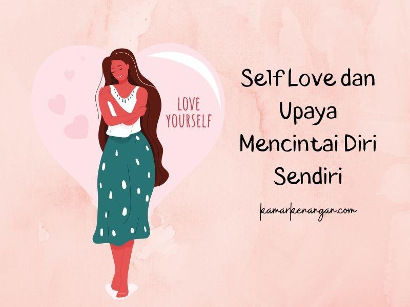 Self Love dan Upaya Mencintai Diri Sendiri