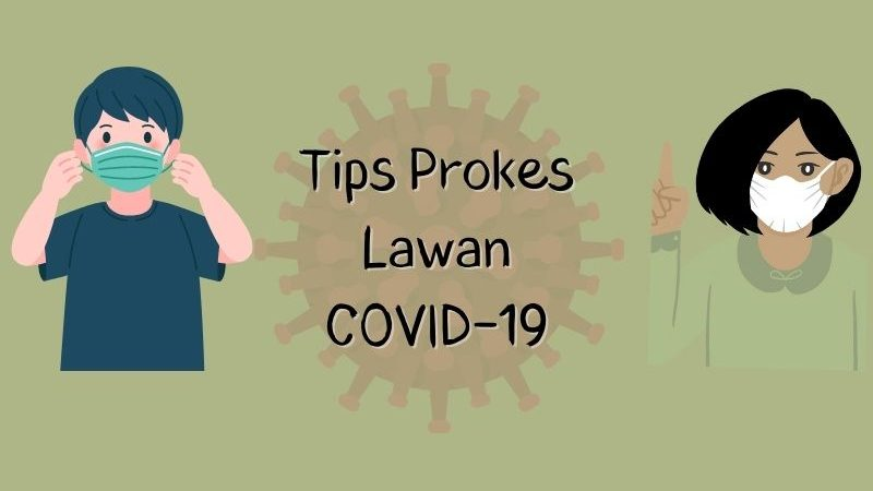 Tips Prokes Lawan COVID-19